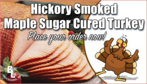 Hickory Smoked Maple Sugar Cured Turkey